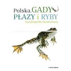 Polska. Gady, płazy i ryby. Encyklopedia ilustrowana