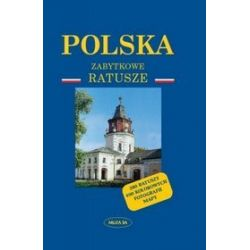 Polska. Zabytkowe ratusze - Roman Pawlak
