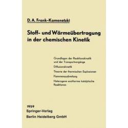 Bücher: Stoff- und Wärmeübertragung in der chemischen Kinetik  von D. A. Frank-Kamenetzki