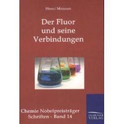 Bücher: Das Fluor Und Seine Verbindungen  von Henri Moissan