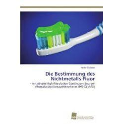 Bücher: Die Bestimmung des Nichtmetalls Fluor  von Heike Gleisner