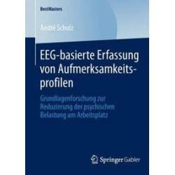 Bücher: EEG-basierte Erfassung von Aufmerksamkeitsprofilen  von André Scholz