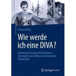 Bücher: Wie werde ich eine DIVA?  von Verena König