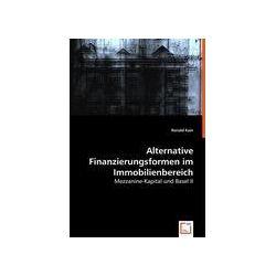 Bücher: Alternative Finanzierungsformen im Immobilienbereich  von Ronald Kain