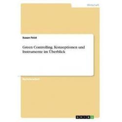 Bücher: Green Controlling. Konzeptionen und Instrumente im Überblick  von Susan Feist
