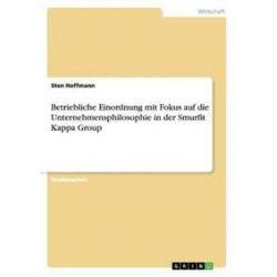 Bücher: Betriebliche Einordnung mit Fokus auf die Unternehmensphilosophie in der Smurfit Kappa Group  von Sten Hoffmann