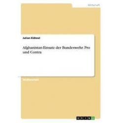 Bücher: Afghanistan-Einsatz der Bundeswehr. Pro und Contra  von Julian Kühnel