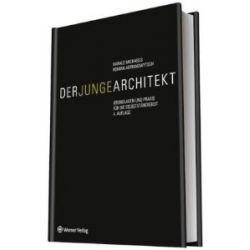 Der junge Architekt: Grundlagen und Praxis für die Selbständigkeit [Illustriert] [Gebundene Ausgabe] [Illustriert] [Gebundene Ausgabe]