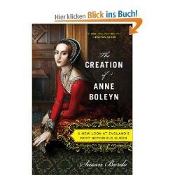 Creation of Anne Boleyn: A New Look at England's Most Notorious Queen [Englisch] [Taschenbuch] [Englisch] [Taschenbuch]