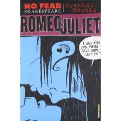 No Fear: Romeo & Juliet. Graphic Novel (Sparknotes No Fear Shakespeare) [Englisch] [Taschenbuch] [Englisch] [Taschenbuch]