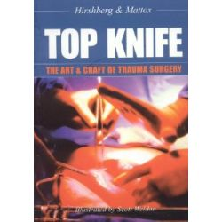 Top Knife: The Art and Craft of Trauma Surgery [Englisch] [Taschenbuch] [Englisch] [Taschenbuch]