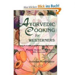 Ayurvedic Cooking for Westerners: Familiar Western Food Prepared with Ayurvedic Principles [Englisch] [Taschenbuch] [Englisch] [Taschenbuch]