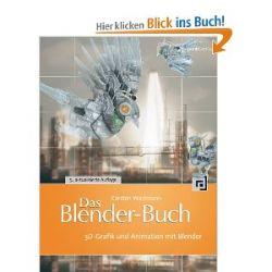 Das Blender-Buch: 3D-Grafik und Animation mit Blender [Broschiert] [Broschiert]