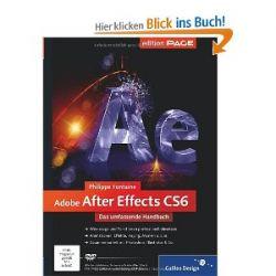 Adobe After Effects CS6: Das umfassende Handbuch (Galileo Design) [Gebundene Ausgabe] [Gebundene Ausgabe]