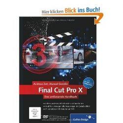 Final Cut Pro X: Das umfassende Handbuch - inkl. Motion und Compressor (Galileo Design) [Gebundene Ausgabe] [Gebundene Ausgabe]