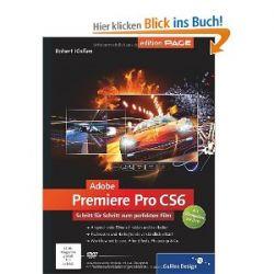 Adobe Premiere Pro CS6: Schritt für Schritt zum perfekten Film (Galileo Design) [Gebundene Ausgabe] [Gebundene Ausgabe]