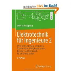 Elektrotechnik für Ingenieure 2: Wechselstromtechnik, Ortskurven, Transformator, Mehrphasensysteme. Ein Lehr- und Arbeitsbuch für das Grundstudium [Taschenbuch] [Taschenbuch]