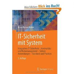 IT-Sicherheit mit System: Integratives IT-Sicherheits-, Kontinuitäts- und Risikomanagement - Sichere Anwendungen - Standards und Practices [Taschenbuch] [Taschenbuch]