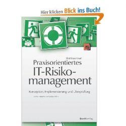 Praxisorientiertes IT-Risikomanagement: Konzeption, Implementierung und Überprüfung [Gebundene Ausgabe] [Gebundene Ausgabe]