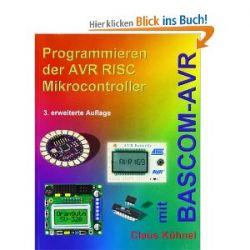 Programmieren der AVR RISC Mikrocontroller mit BASCOM-AVR [Taschenbuch] [Taschenbuch]