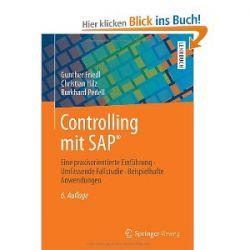 Controlling mit SAP®: Eine praxisorientierte Einführung - Umfassende Fallstudie - Beispielhafte Anwendungen [Taschenbuch] [Taschenbuch]