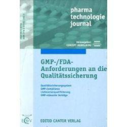 GMP-/FDA-Anforderungen an die Qualitätssicherung: Qualitätssicherungssystem, GMP-Compliance, Lieferantenqualifizierung, GMP-relevante Verträge [Broschiert] [Broschiert]