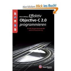 Effektiv Objective-C 2.0 programmieren: 52 Profi-Lösungen für bessere iOS- und OS-X-Programmierung [Broschiert] [Broschiert]