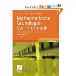 Mathematische Grundlagen der Informatik: Mathematisches Denken und Beweisen. Eine Einführung (XLeitfäden der Informatik) (German Edition) [Taschenbuch] [Taschenbuch]
