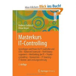 Masterkurs IT-Controlling: Grundlagen und Praxis für IT-Controller und CIOs - Balanced Scorecard - Portfoliomanagement - Wertbeitrag der IT - ... - IT-Kosten- und Leistungsrechnung [Taschenbuch]