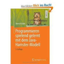 Programmieren spielend gelernt mit dem Java-Hamster-Modell [Taschenbuch] [Taschenbuch]