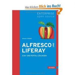 Alfresco und Liferay: ECM- und Portal-Lösungen [Gebundene Ausgabe] [Gebundene Ausgabe]