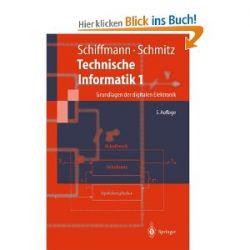 Technische Informatik 1: Grundlagen der Digitalen Elektronik (Springer-Lehrbuch) (German Edition) [Taschenbuch] [Taschenbuch]