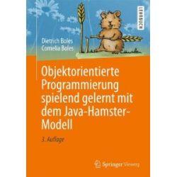 Objektorientierte Programmierung spielend gelernt mit dem Java-Hamster-Modell [Taschenbuch] [Taschenbuch]