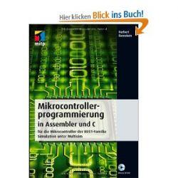 Mikrocontrollerprogrammierung in Assembler und C: für die Mikrocontroller der 8051-Familie - Simulation unter Multisim (mitp Professional) [Broschiert] [Broschiert]