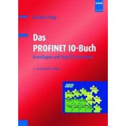 Das PROFINET IO-Buch: Grundlagen und Tipps für Anwender [Broschiert] [Broschiert]