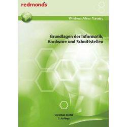GRUNDLAGEN DER INFORMATIK, HARDWARE UND SCHNITTSTELLEN: redmond's Windows Admin Training [Broschiert] [Broschiert]