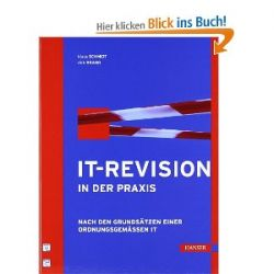 IT-Revision in der Praxis. Nach den Grundsätzen einer ordnungsgemäßen IT [Gebundene Ausgabe] [Gebundene Ausgabe]