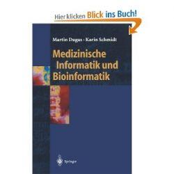 Medizinische Informatik und Bioinformatik: Ein Kompendium Für Studium Und Praxis (Springer-Lehrbuch) [Taschenbuch] [Taschenbuch]