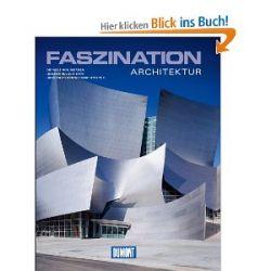 DuMont Bildband Faszination Architektur [Gebundene Ausgabe] [Gebundene Ausgabe]