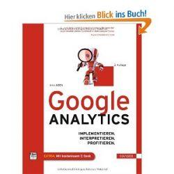 Google Analytics: Implementieren. Interpretieren. Profitieren. [Gebundene Ausgabe] [Gebundene Ausgabe]