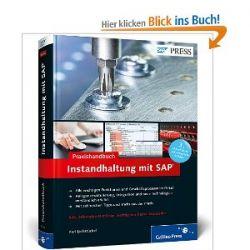 Praxishandbuch Instandhaltung mit SAP: Das Standardwerk zu SAP PM/EAM (SAP PRESS) [Gebundene Ausgabe] [Gebundene Ausgabe]