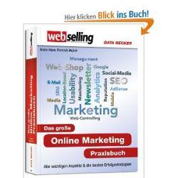 Webselling: Das große Online Marketing Praxisbuch [Gebundene Ausgabe] [Gebundene Ausgabe]