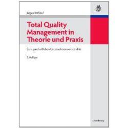 Total Quality Management in Theorie und Praxis: Zum ganzheitlichen Unternehmensverständnis [Gebundene Ausgabe] [Gebundene Ausgabe]