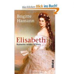 Elisabeth: Kaiserin wider Willen [Taschenbuch] [Taschenbuch]