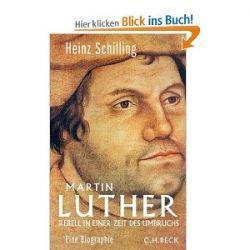 Martin Luther: Rebell in einer Zeit des Umbruchs [Gebundene Ausgabe] [Gebundene Ausgabe]