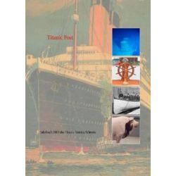 Titanic Post: Jahrbuch 2013 des Titanic-Vereins Schweiz [Gebundene Ausgabe] [Gebundene Ausgabe]