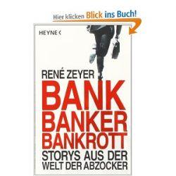 Bank, Banker, Bankrott: Storys aus der Welt der Abzocker [Taschenbuch] [Taschenbuch]