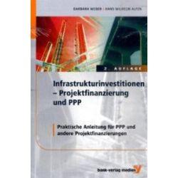 Infrastrukturinvestitionen-Projektfinanzierung und PPP: Praktische Anleitung für PPP und andere Projektfinanzierungen [Gebundene Ausgabe] [Gebundene Ausgabe]