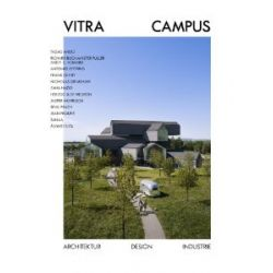 Der Vitra Campus: Architektur Design Industrie [Broschiert] [Broschiert]