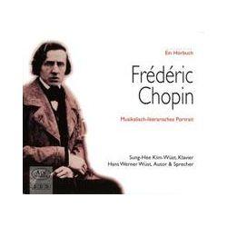 Hörbücher: Chopin Hörbuch  von Hans W. Wüst von Sung-Hee Kim-Wüst